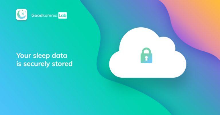 Goodsomnia Lab: your sleep data is securelystored
