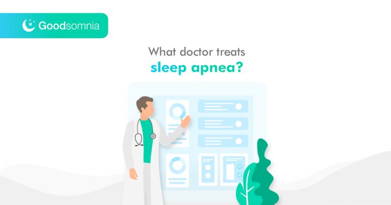 What doctor treats sleep apnea?