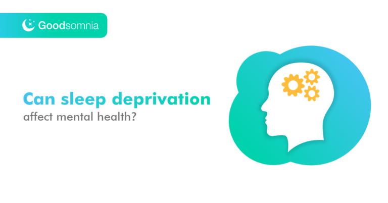 Can sleep deprivation affect mental health?
