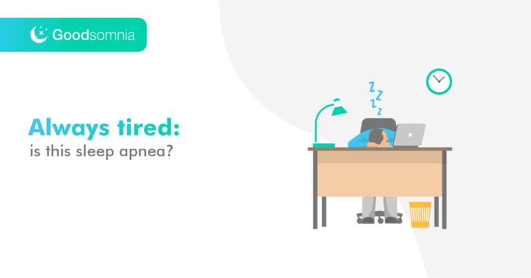Always tired: is this sleep apnea?
